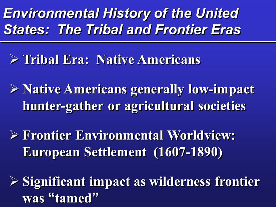 Environmental History of the United States: The Tribal and Frontier Eras
