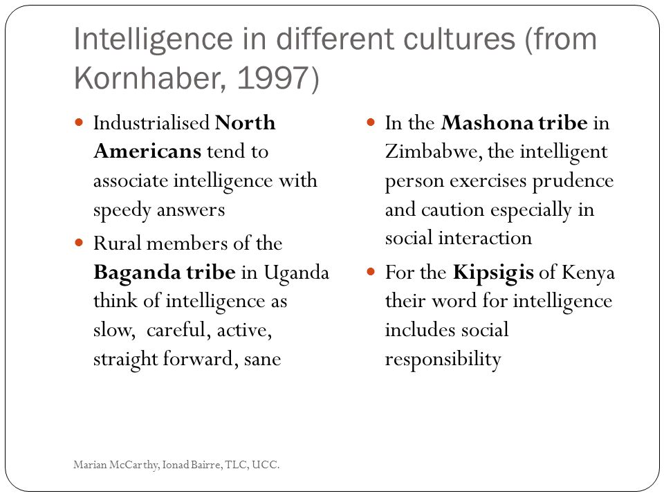 Intelligence in different cultures (from Kornhaber, 1997)