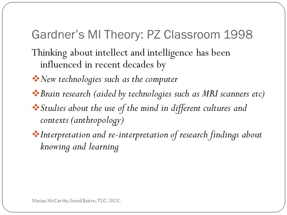 Gardner's MI Theory: PZ Classroom 1998