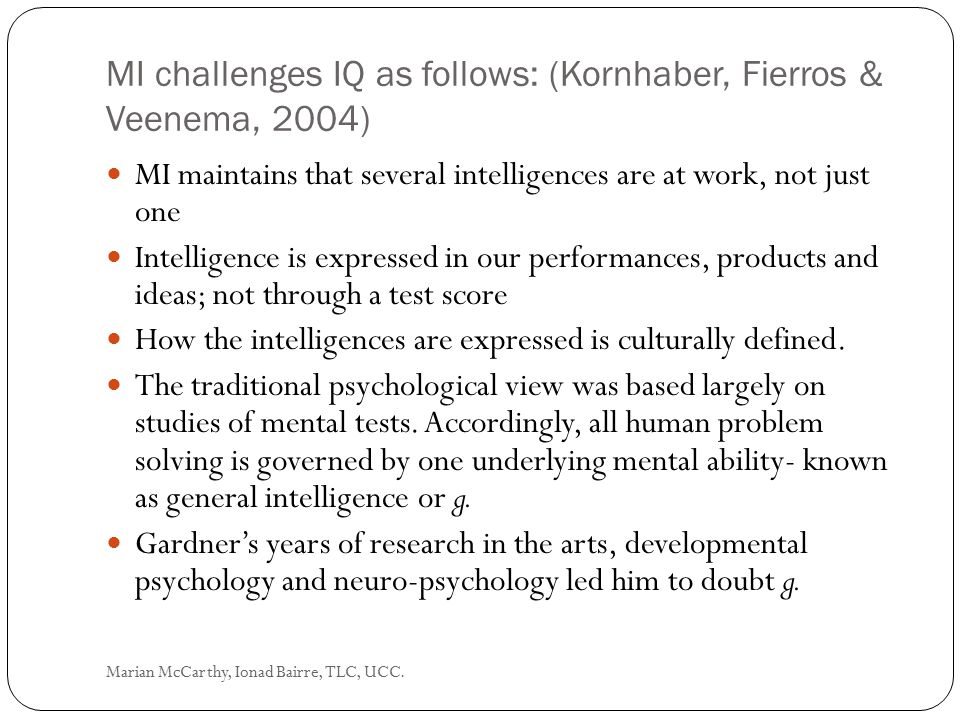 MI challenges IQ as follows: (Kornhaber, Fierros & Veenema, 2004)