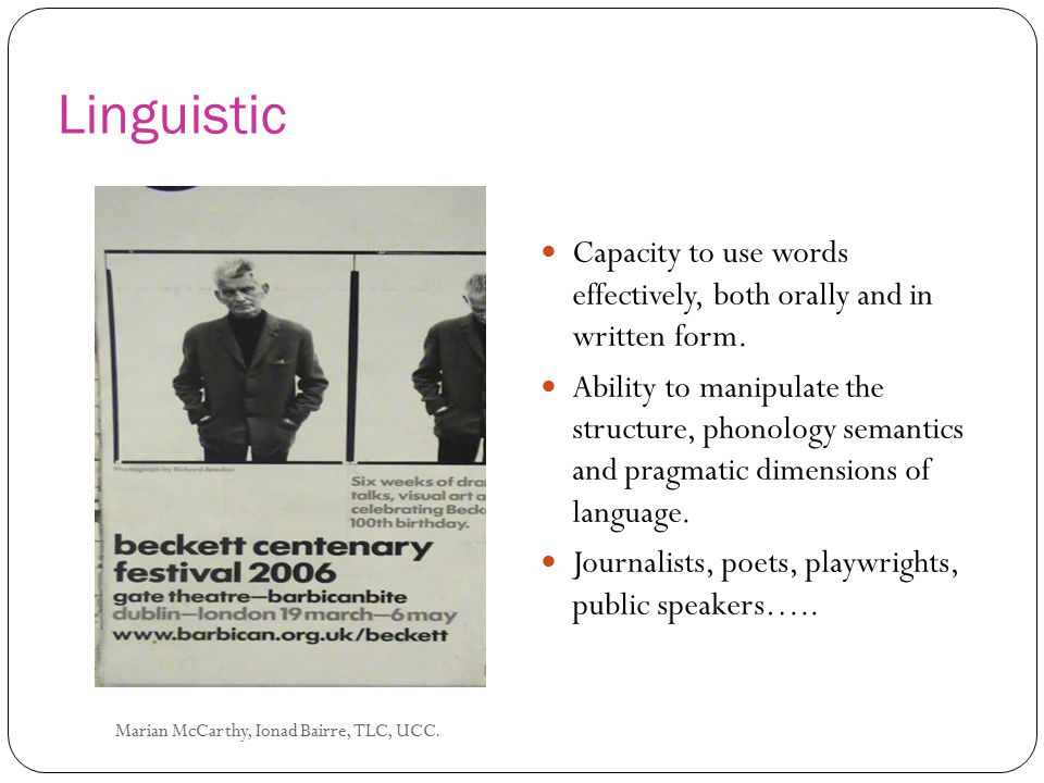 Linguistic Capacity to use words effectively, both orally and in written form.