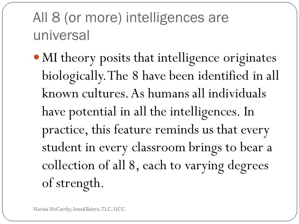 All 8 (or more) intelligences are universal