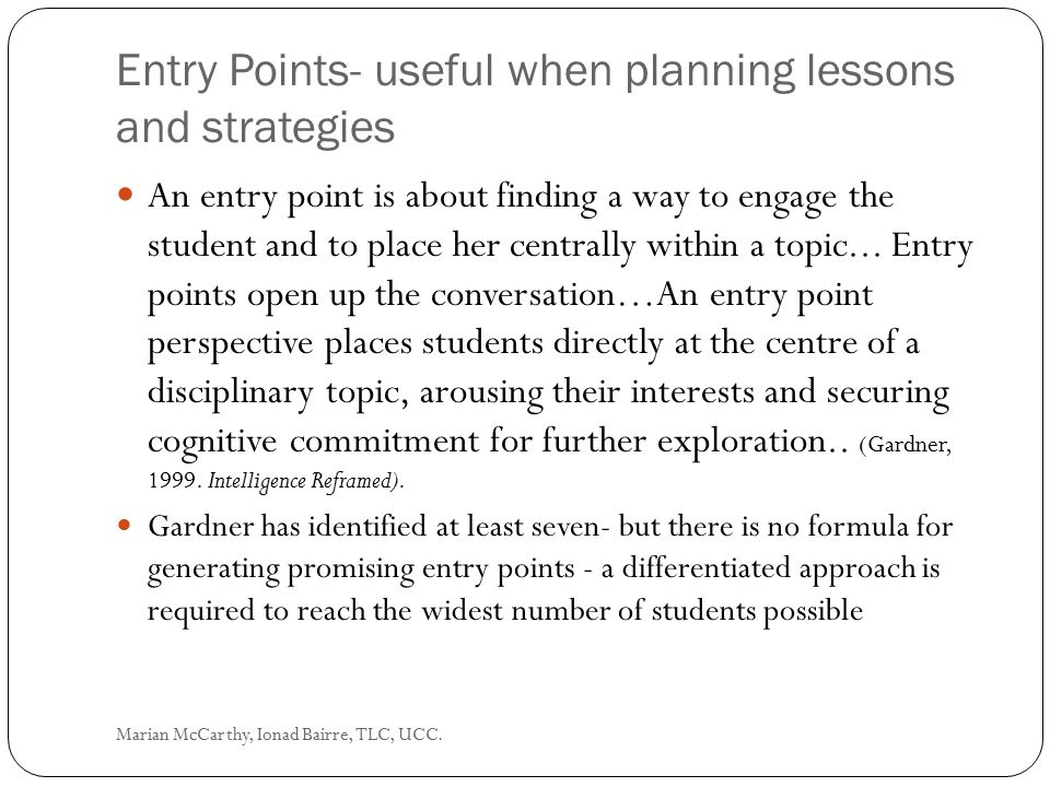 Entry Points- useful when planning lessons and strategies