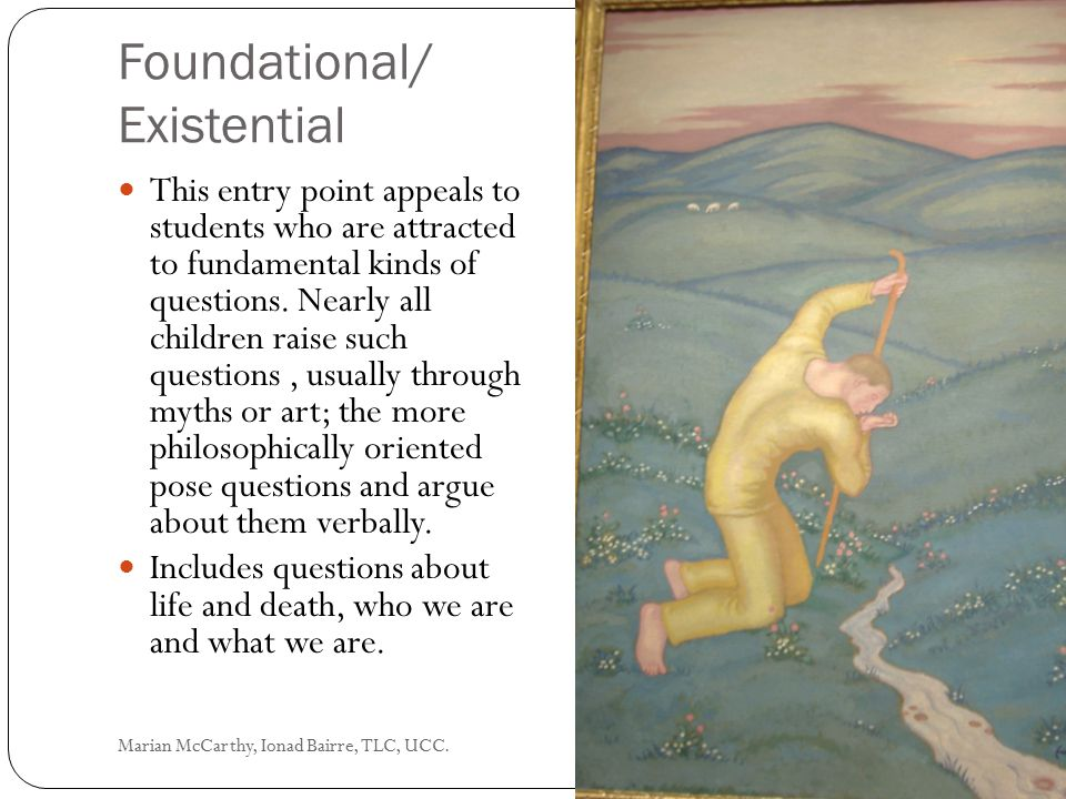 Foundational/ Existential