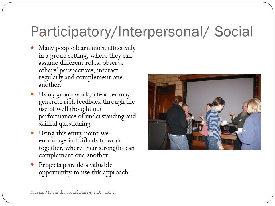 Participatory/Interpersonal/ Social