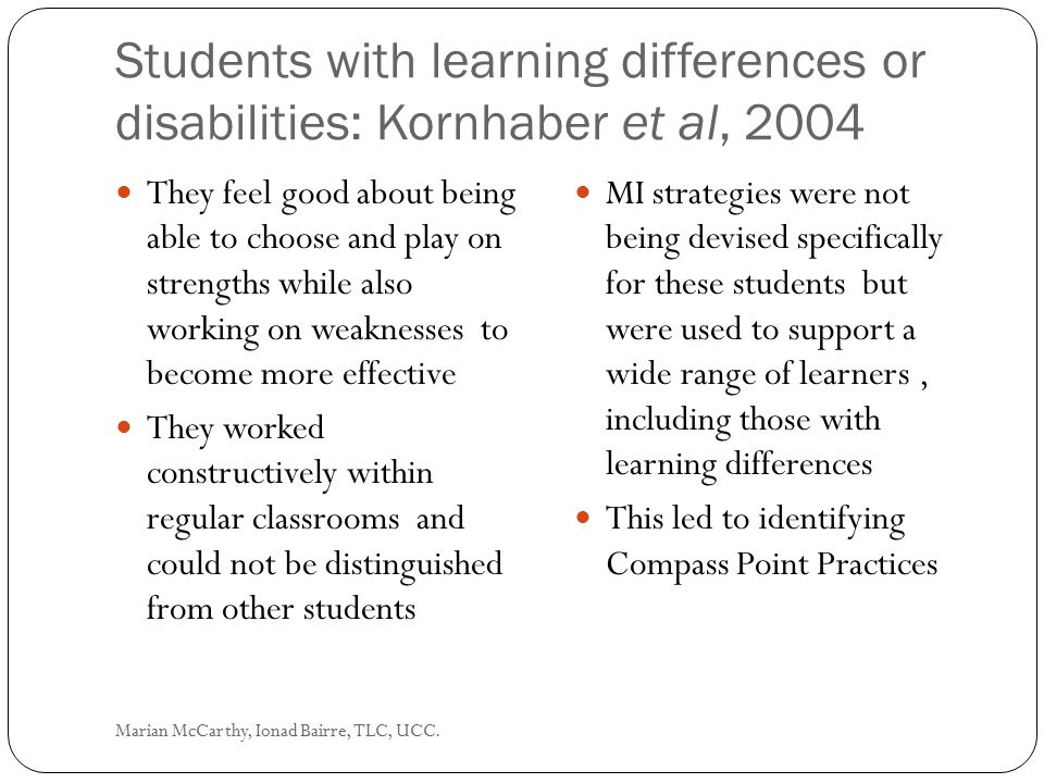 Students with learning differences or disabilities: Kornhaber et al, 2004