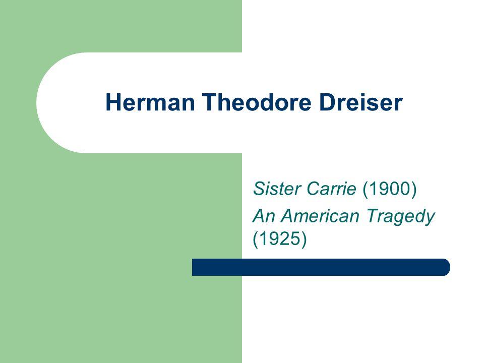 Herman Theodore Dreiser