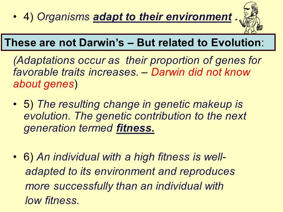4) Organisms adapt to their environment .
