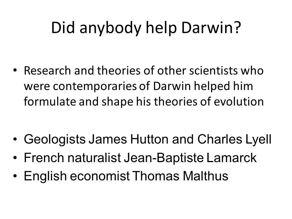 Did anybody help Darwin