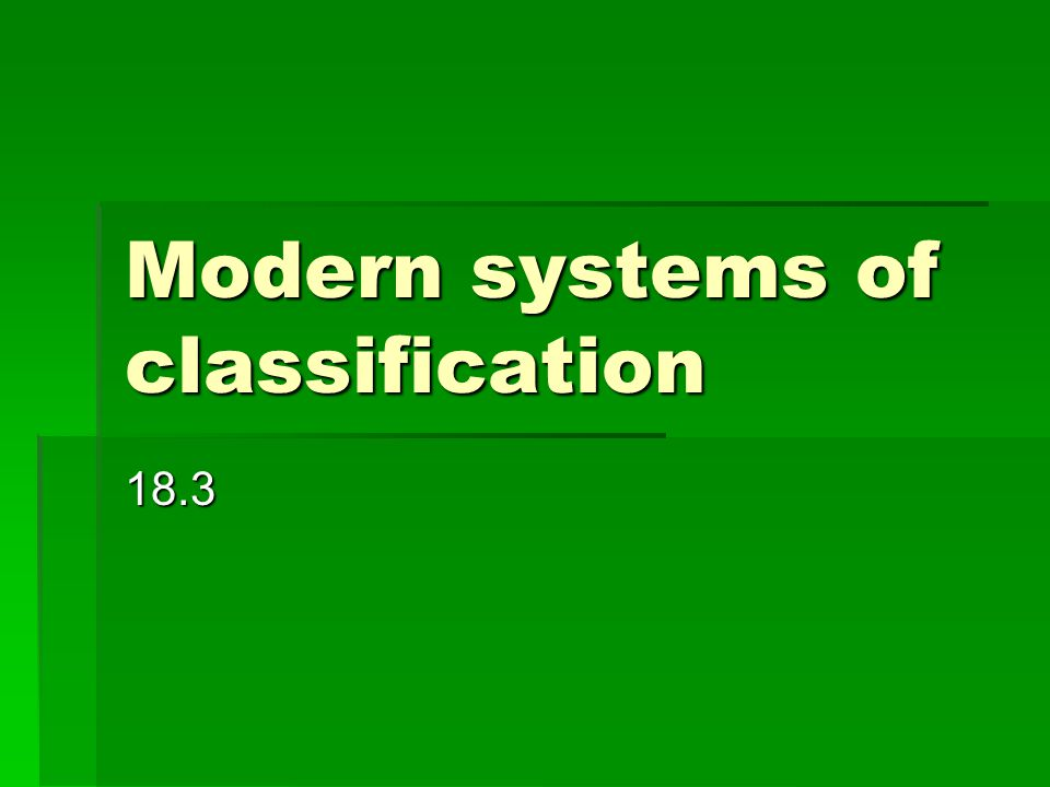 Modern systems of classification