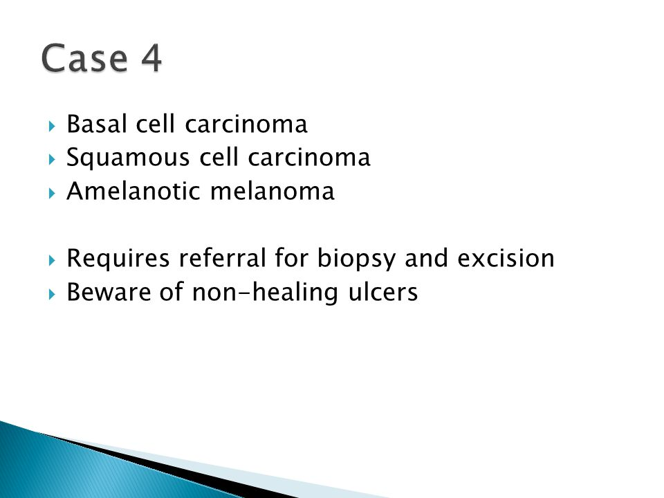 Case 4 Basal cell carcinoma Squamous cell carcinoma