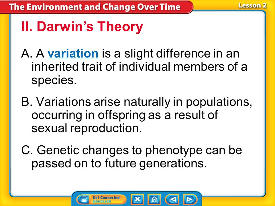 II. Darwin's Theory A. A variation is a slight difference in an inherited trait of individual members of a species.