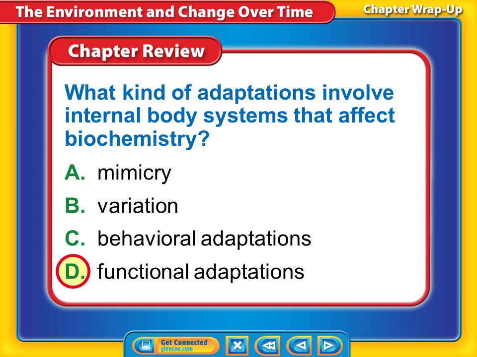 C. behavioral adaptations D. functional adaptations