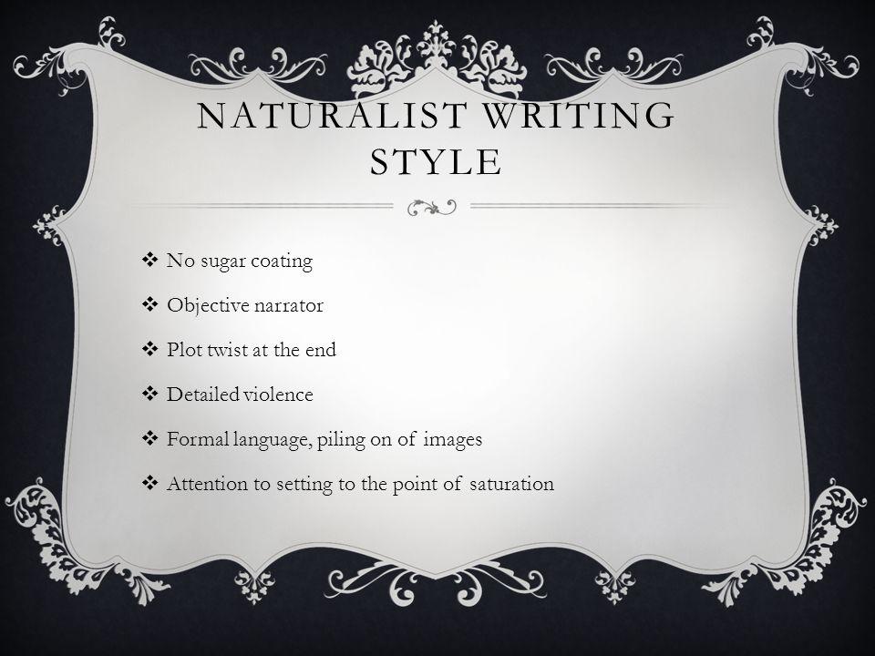 Naturalist writing style