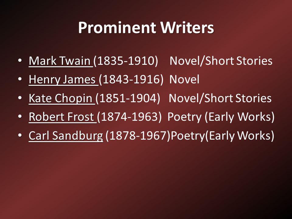 Prominent Writers Mark Twain (1835-1910) Novel/Short Stories