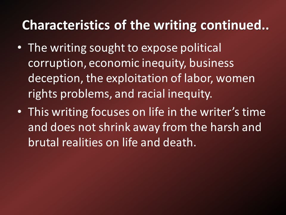 Characteristics of the writing continued..