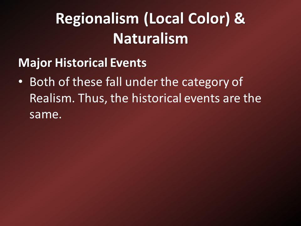 Regionalism (Local Color) & Naturalism