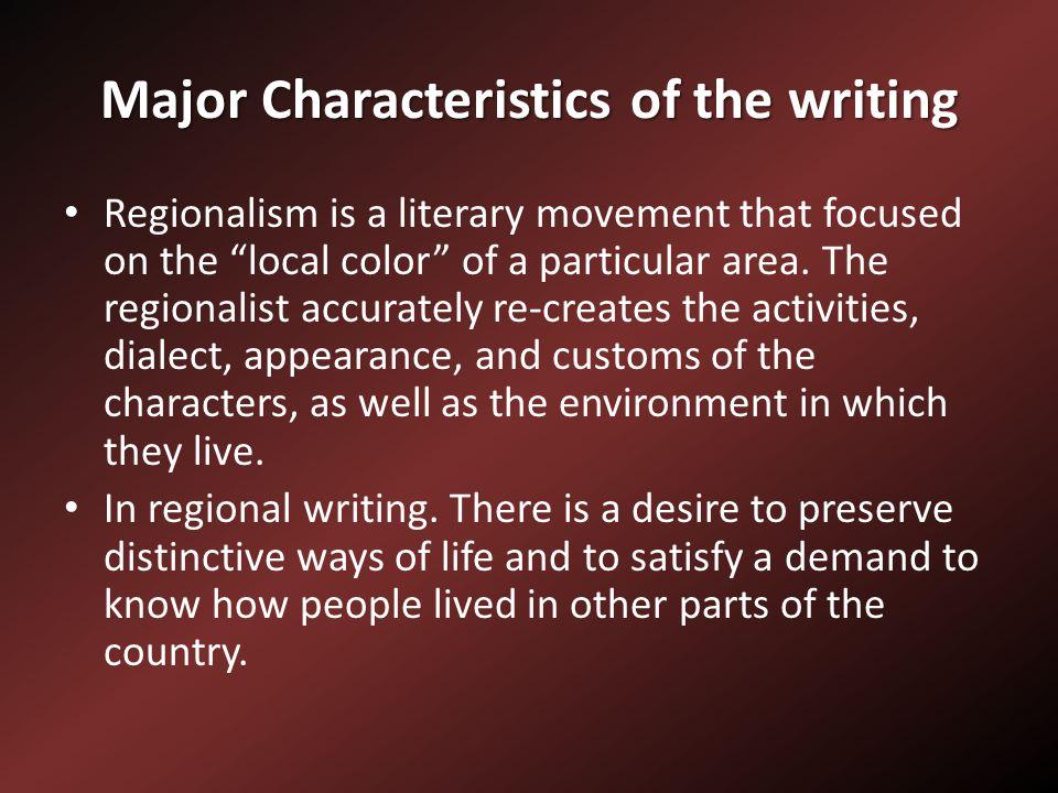 Major Characteristics of the writing