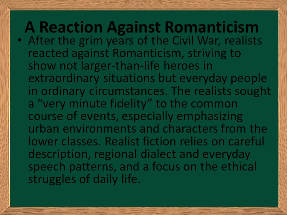 romanticism characteristics with realism or naturalism American realism, naturalism and regionalism 1865-1914 historical context the industrial revolution that took place at the end romanticism, realism and naturalism.