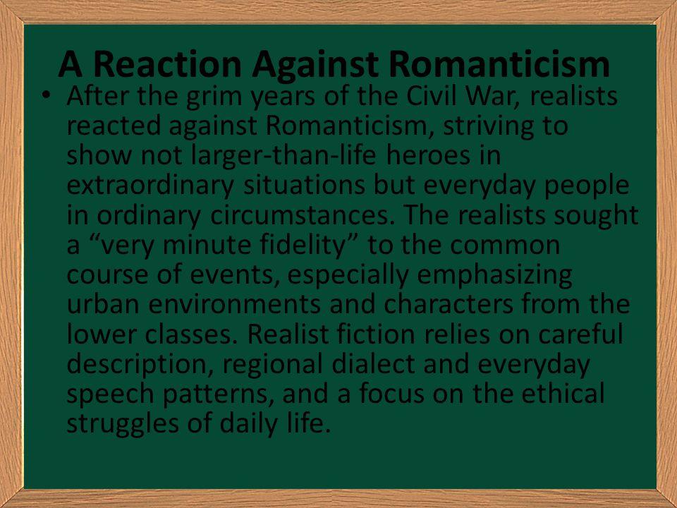 A Reaction Against Romanticism