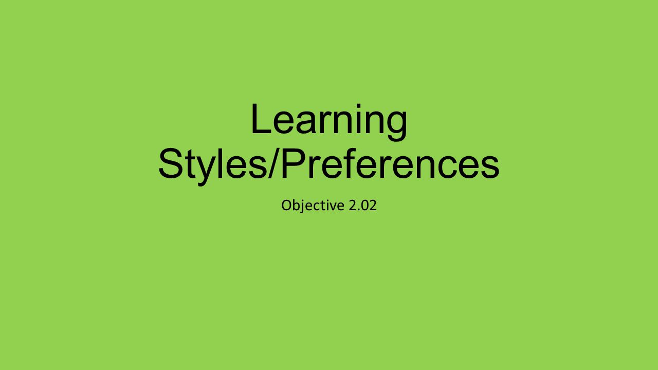 Learning Styles/Preferences