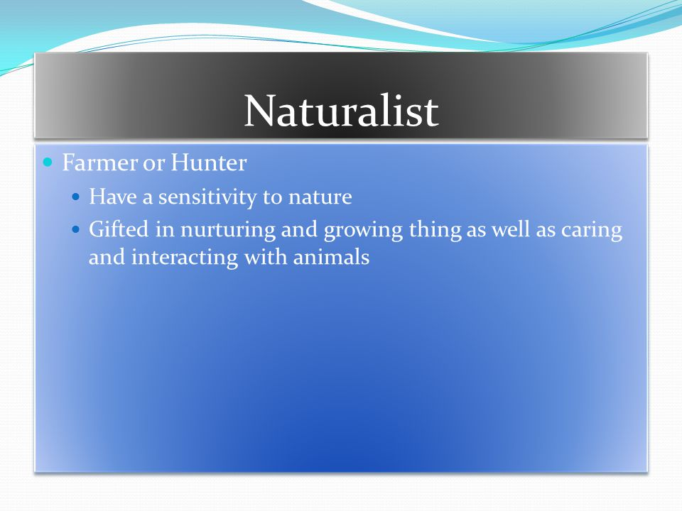 Naturalist Farmer or Hunter Have a sensitivity to nature