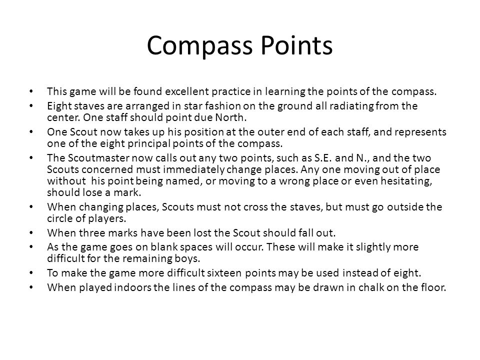 Compass Points This game will be found excellent practice in learning the points of the compass.