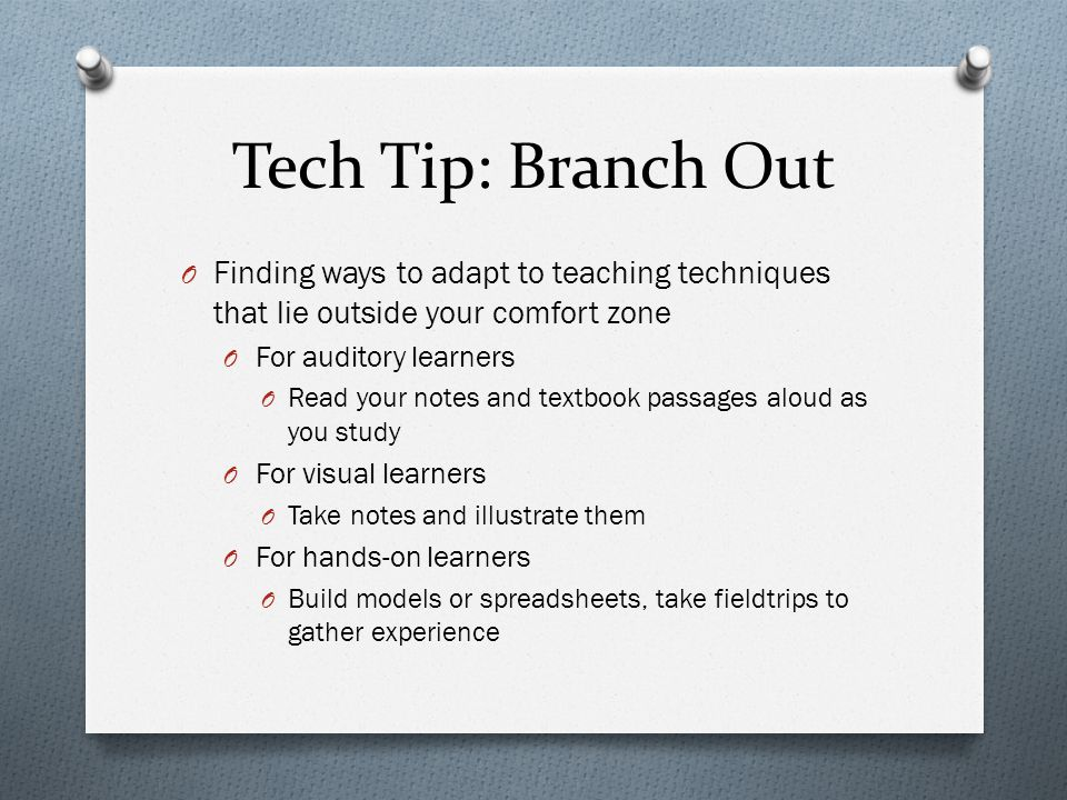 Tech Tip: Branch Out Finding ways to adapt to teaching techniques that lie outside your comfort zone.