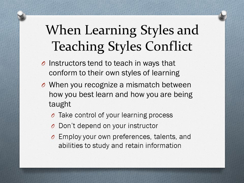 When Learning Styles and Teaching Styles Conflict