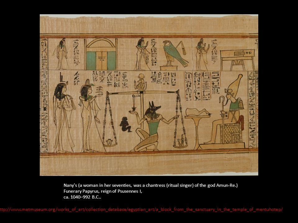 Nany s (a woman in her seventies, was a chantress (ritual singer) of the god Amun-Re.)