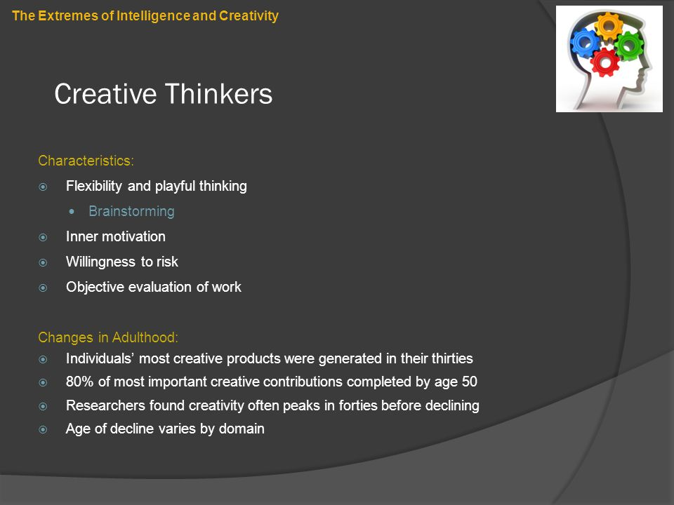 Creative Thinkers Characteristics: Flexibility and playful thinking