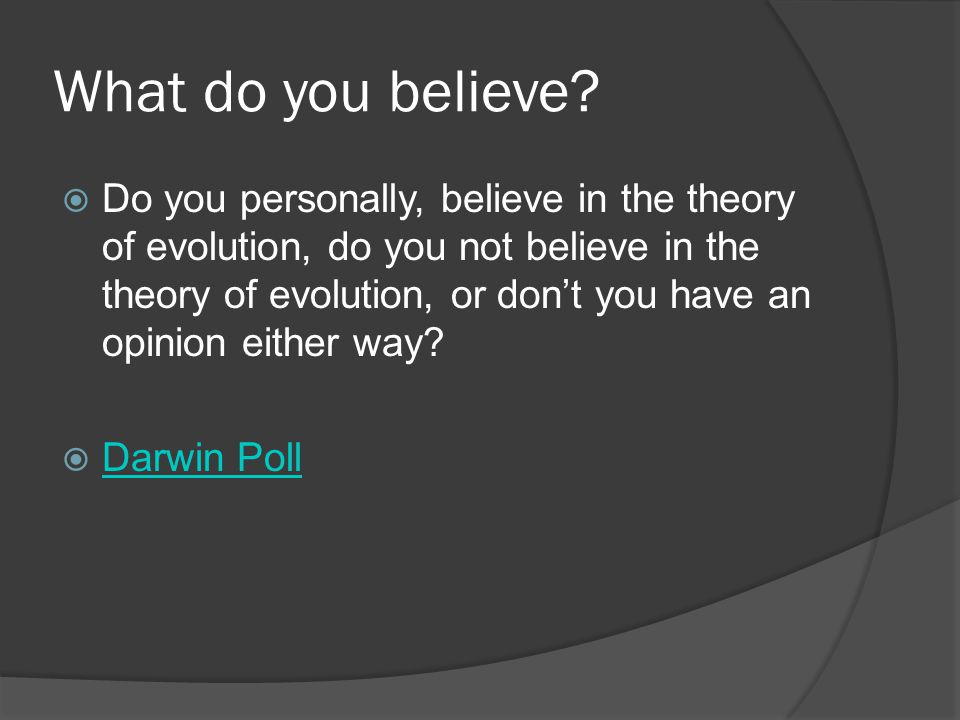What do you believe
