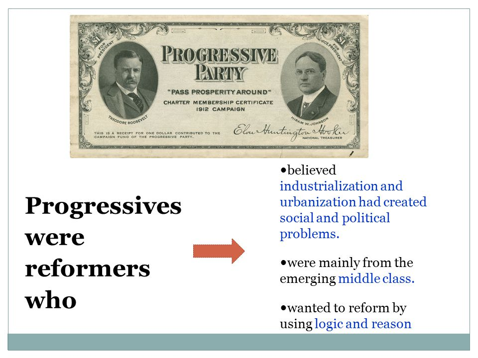 Progressives were reformers who