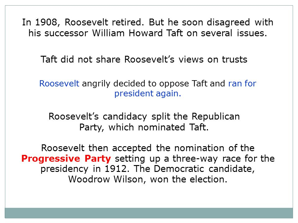 Taft did not share Roosevelt's views on trusts