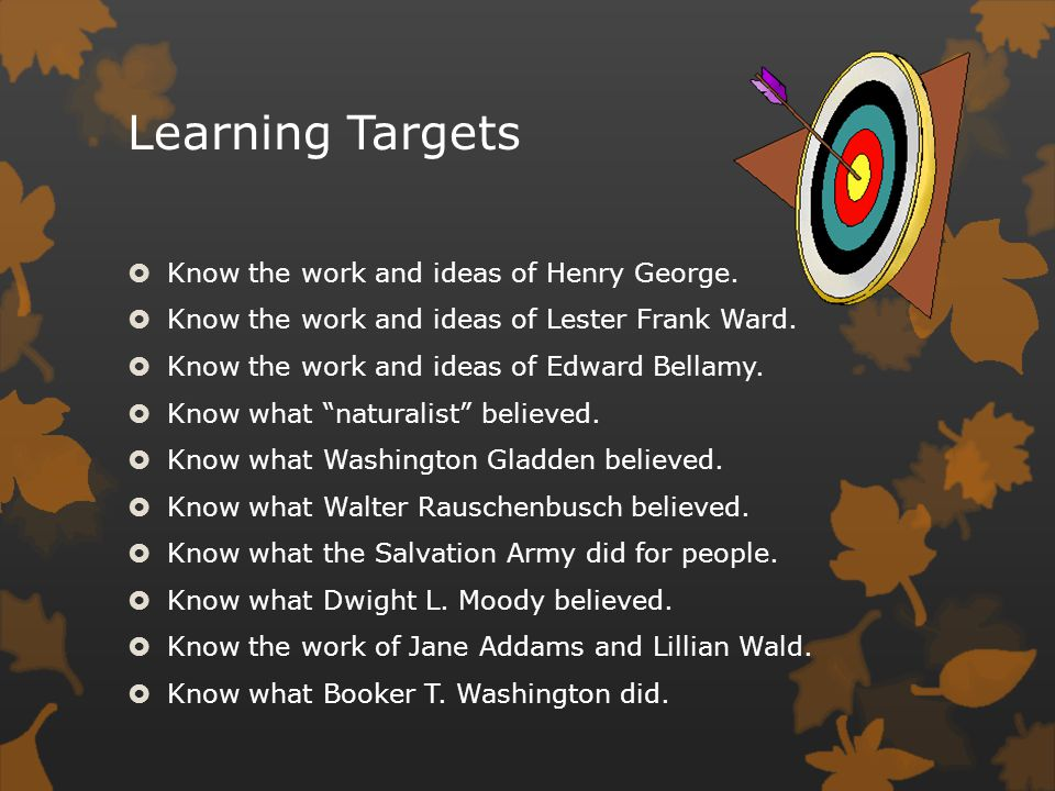 Learning Targets Know the work and ideas of Henry George.