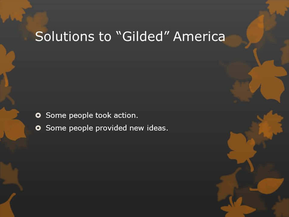 Solutions to Gilded America