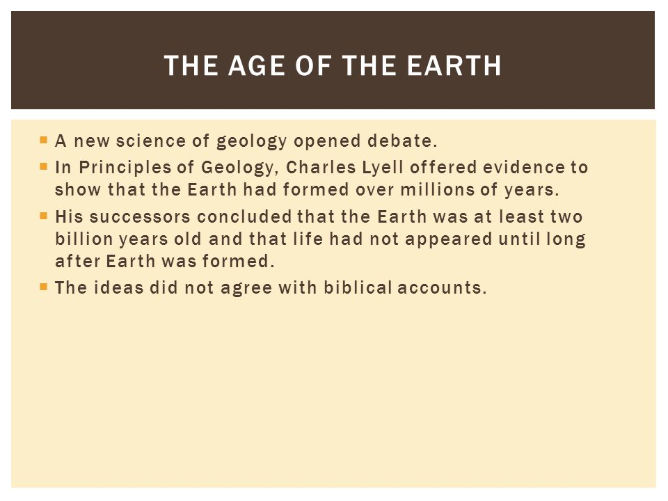 The Age of the Earth A new science of geology opened debate.