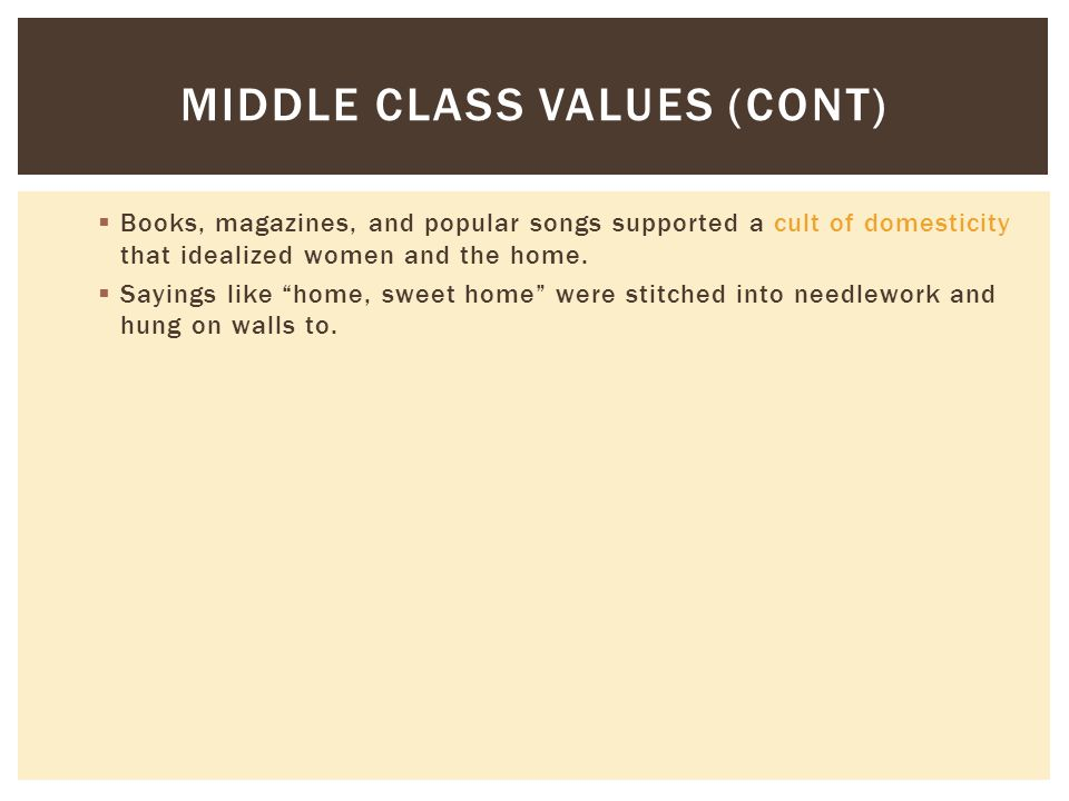Middle class values (CONT)