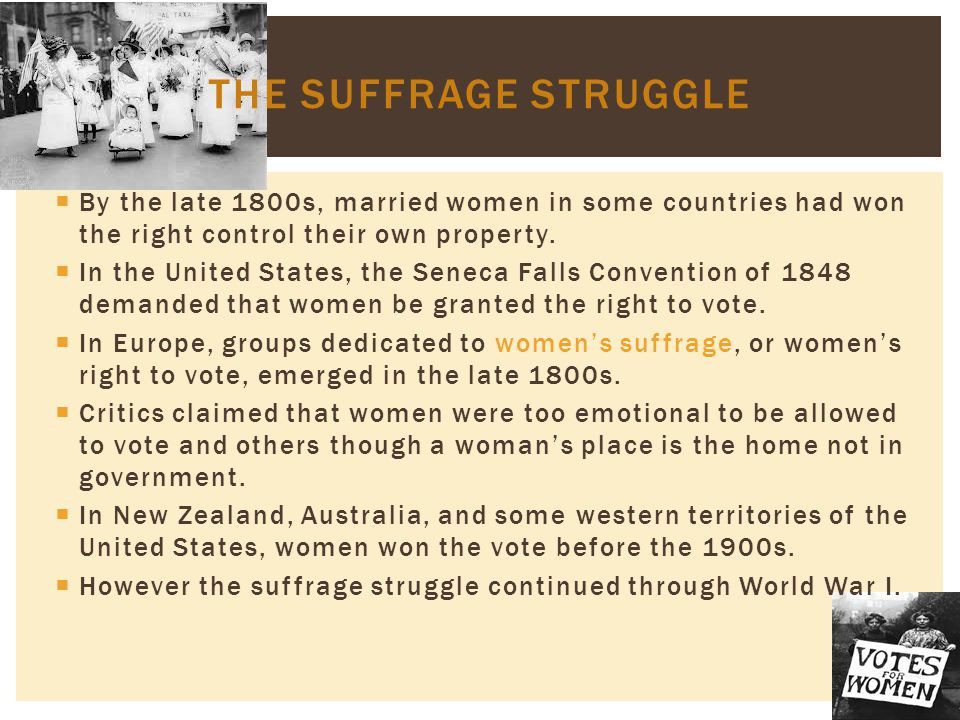 The Suffrage Struggle By the late 1800s, married women in some countries had won the right control their own property.