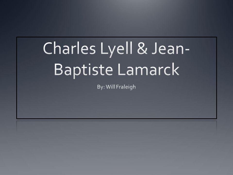 Charles Lyell & Jean-Baptiste Lamarck
