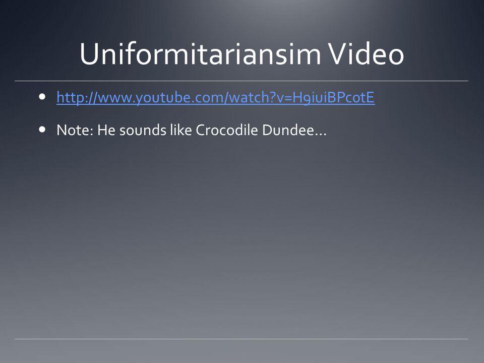 Uniformitariansim Video