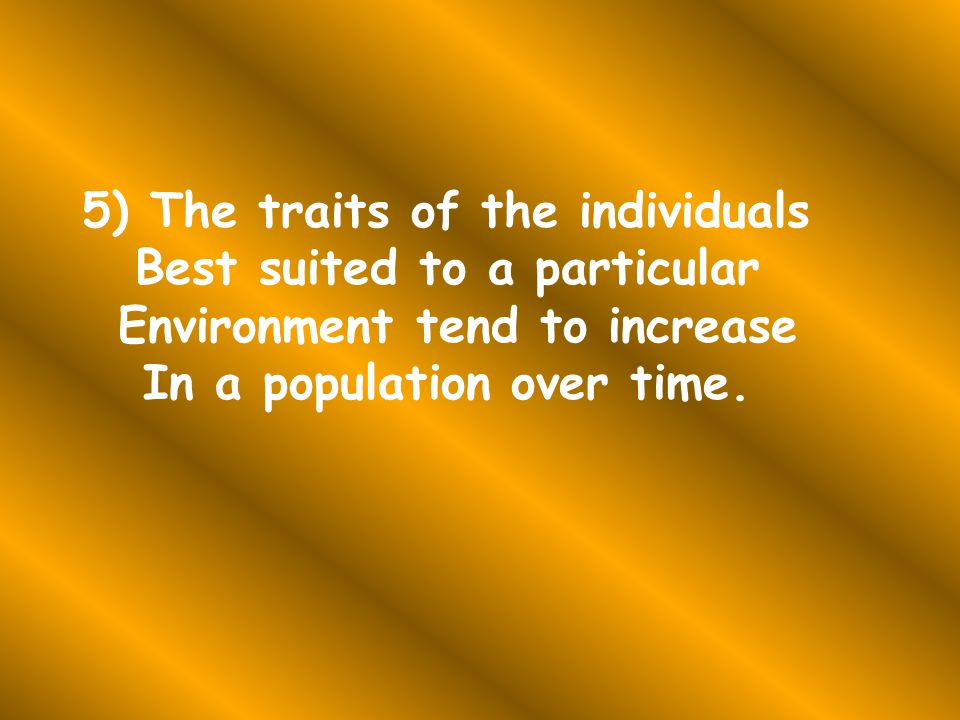 5) The traits of the individuals Best suited to a particular