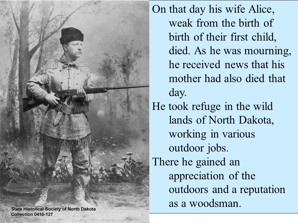 On that day his wife Alice, weak from the birth of birth of their first child, died. As he was mourning, he received news that his mother had also died that day.