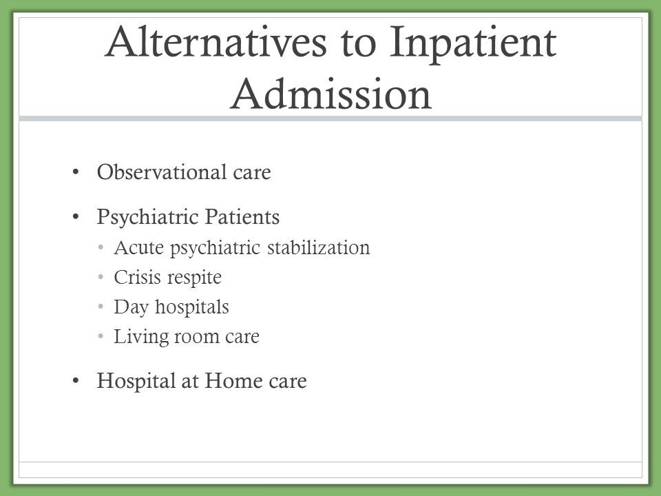 Alternatives to Inpatient Admission