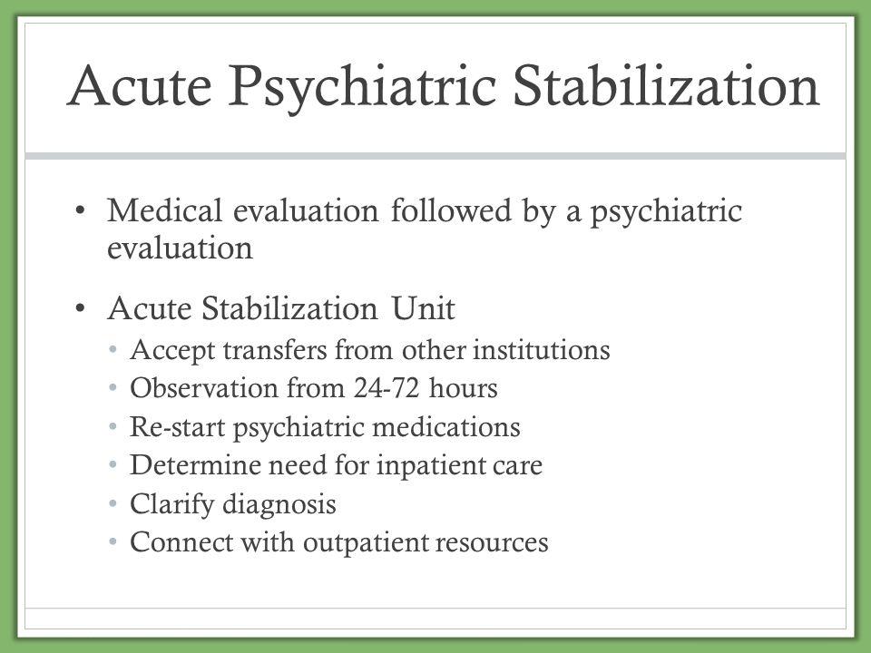 Acute Psychiatric Stabilization