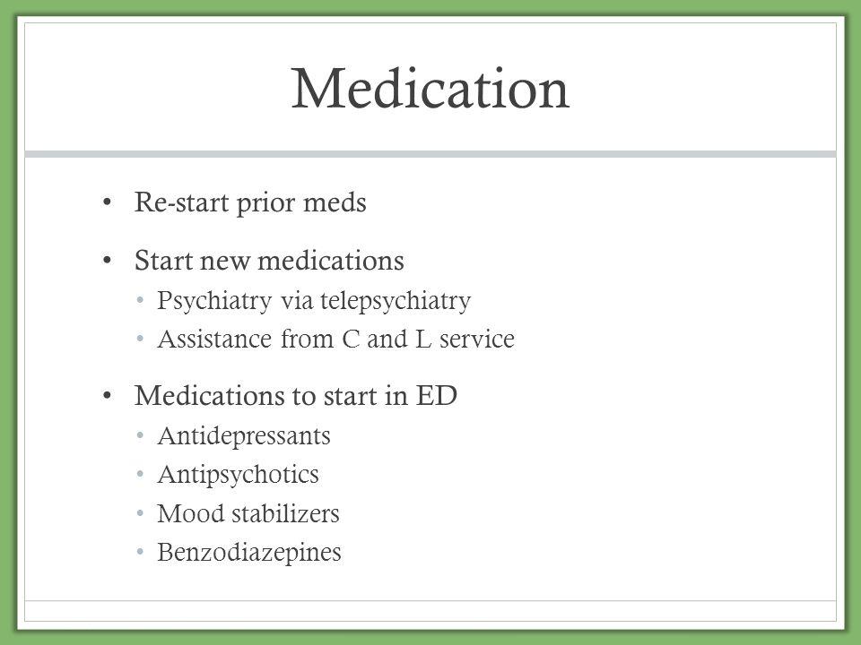 Medication Re-start prior meds Start new medications