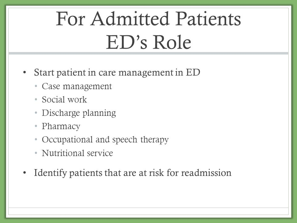 For Admitted Patients ED's Role