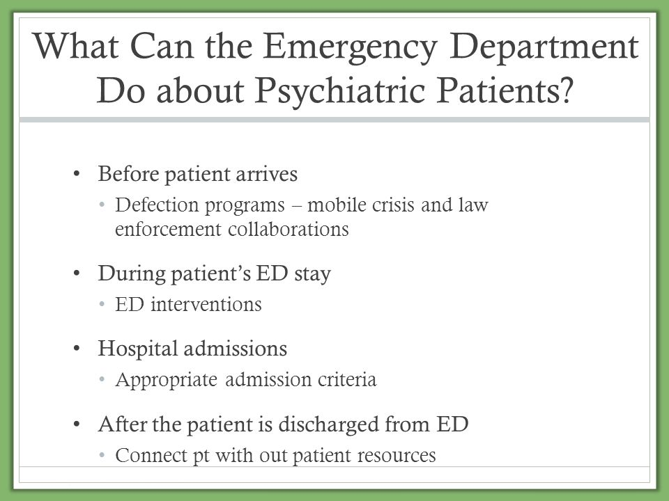 What Can the Emergency Department Do about Psychiatric Patients
