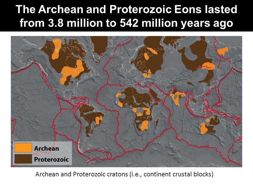 Archean and Proterozoic cratons (i.e., continent crustal blocks)