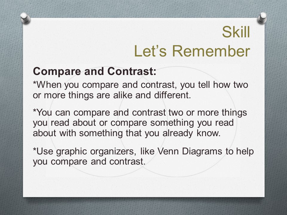 Skill Let's Remember Compare and Contrast: